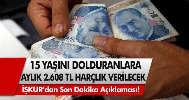 İŞKUR'dan son dakika açıklaması: 15 yaşını dolduran herkese aylık 2 bin 608 TL harçlık ödemesi yapılacak… Başvurular başladı!