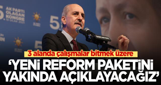 Numan Kurtulmuş: Yeni reform paketini yakında açıklayacağız
