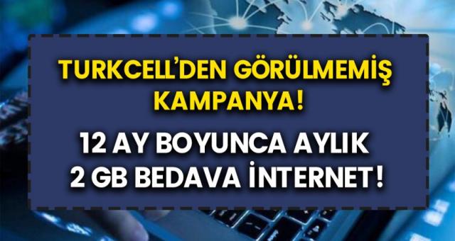 Turkcell'den müjde! 12 ay boyunca bedava 2 GB internet kampanyasını başlattı…