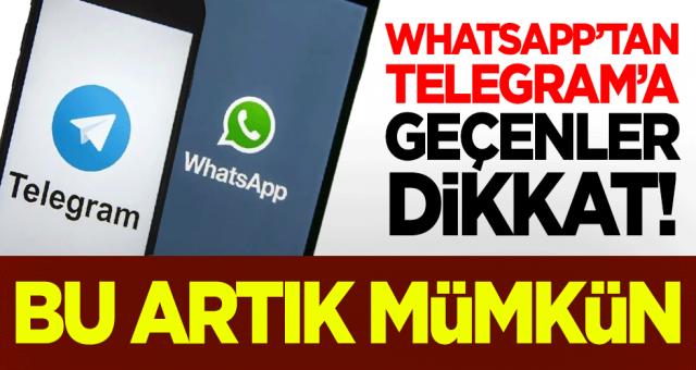 WhatsApp'tan Telegram'a geçenler dikkat! Yeni özellikler kullanıma sunuldu