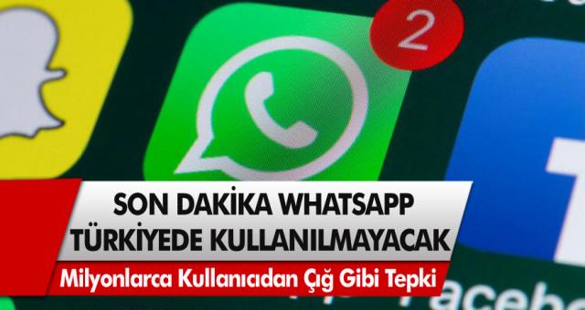 Milyonlarca kişi artık Whatsapp kullanamayacak denmişti! Whatsapp krizinde son dakika, Whatsapp Türkiye'den kaldırılıyor mu?