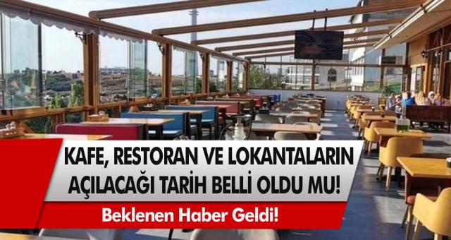 Son Dakika: Esnaflar 1 Mart'ta işbaşı yapacak! Restoran, kafeler ve diğer mekanlar için tarih verildi!