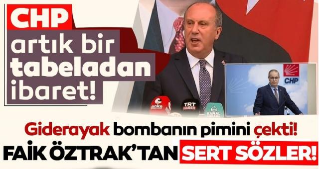 CHP'den istifa eden Muharrem İnce partiyi karıştırdı! Faik Öztrak'tan sert sözler