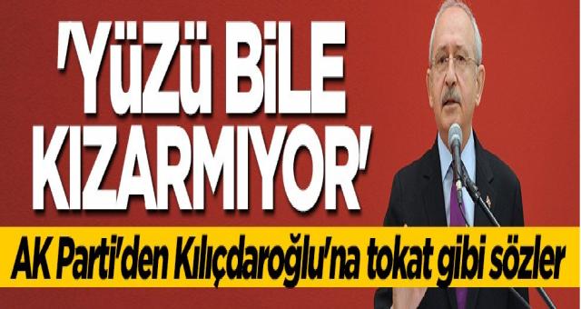 AK Parti'den Kılıçdaroğlu'na sert tepki: Hiç yüzü kızarmıyor