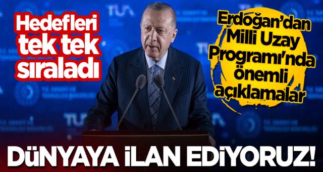 Cumhurbaşkanı Erdoğan'dan Milli Uzay Programı'nda önemli açıklamalar! 10 hedefi açıkladı