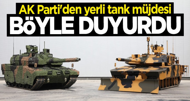AK Parti'den yerli tank müjdesi: Çok kısa sürede banttan inecek
