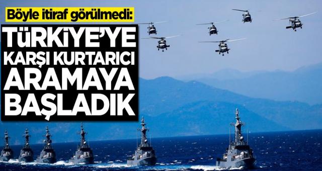 Yunanlılar itiraf etti: Türkiye'ye karşı kurtarıcı aramaya başladık