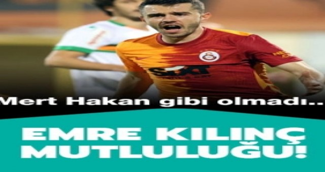 Galatasaray Emre Kılınç'ı kaptırmadığı için çok mutlu! 15 günde 6 puanı getirdi...