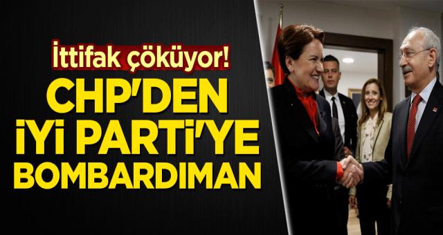 İttifak çöküyor! CHP'den İYİ Parti'ye bombardıman