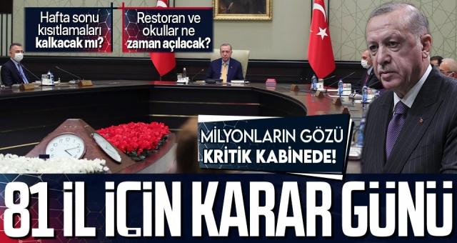 Sokağa çıkma kısıtlaması ve restoran-kafeler için çözüm belli oluyor! Kabine Toplantısı Başkan Erdoğan liderliğinde başladı