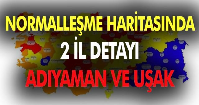 Türkiye'nin Normalleşme Tablosundaki En Önemli İki Şehir! Adıyaman ve Uşak'ta Mavi Renk…