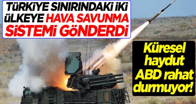 Küresel haydut ABD rahat durmuyor! Türkiye'ye sınırındaki iki ülkeye hava savunma sistemi gönderdi