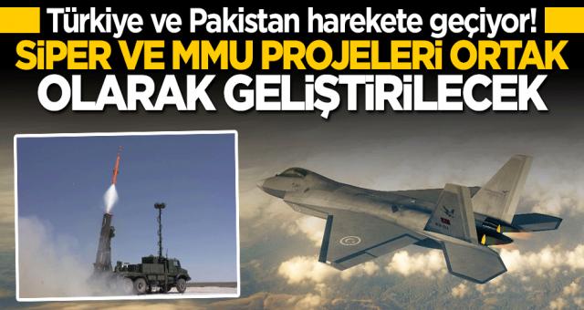 Türkiye ve Pakistan harekete geçti! SİPER ve MMU ortak geliştirilecek