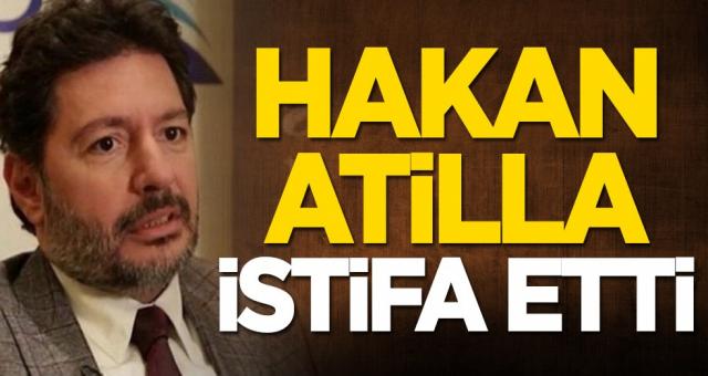 Hakan Atilla istifa etti