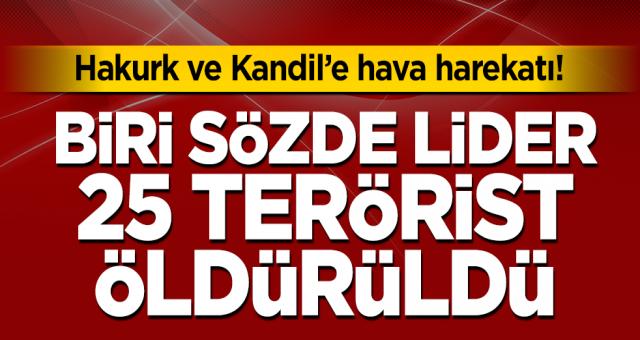 Hakurk ve Kandil'e hava harekatı! Bir sözde lider 25 terörist öldürüldü