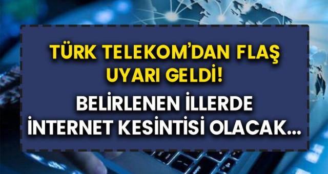 Türk Telekom'dan açıklama geldi! 3 büyük şehir ile beraber 25 ilde internet kesintisi…