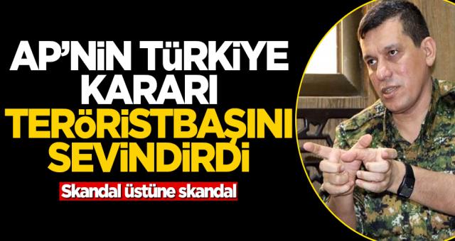 AP'nin Türkiye kararı teröristbaşını sevindirdi!