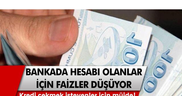 Kredi çekmek isteyenler için müjde! Bankada hesabı olanlar için faizler düşüyor…