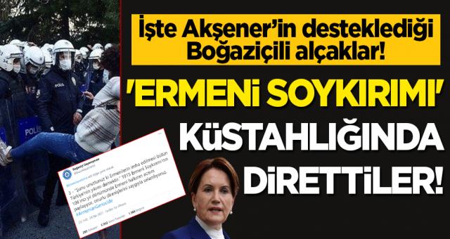 Sözde Milliyetçi Akşener'in desteklediği Boğaziçili soytarılar soykırım söyleminde ısrar ediyorlar.