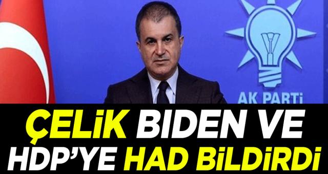 Ömer Çelik'ten hem Biden'a hem HDP'ye 24 ayar