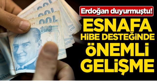 Cumhurbaşkanı Erdoğan Açıklamıştı Hibe desteğinde önemli Gelişmeler