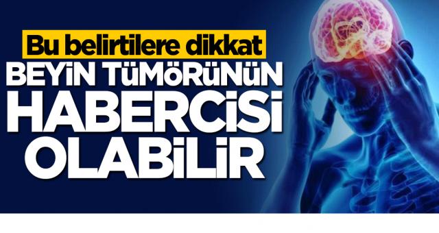 Bu belirtilere dikkat! Beyin tümörünün habercisi olabilir