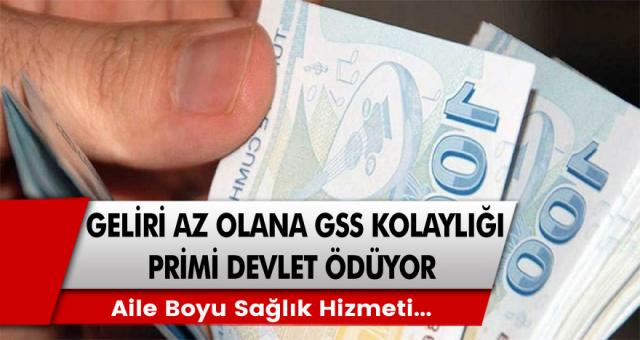 Geliri az olanlar için GSS müjdesi geliyor! Prim ödemelerini hükümet kanadı halledecek…