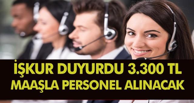 İş Arayanlar Dikkat! İşkur yayımladığı ilanla duyurdu 3.300 TL maaşla personel alımı yapılacak.