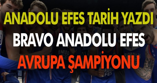 Anadolu efes avrupa şampiyonu