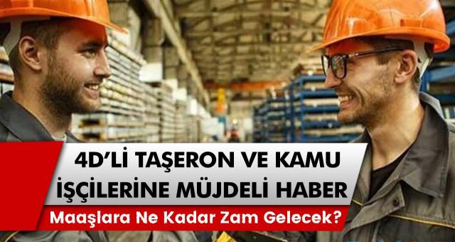 4D'li taşeron ve kamu işçileri için uzun zamandır beklenen açıklama: Maaşlar 4800 TL olacak! Zam oranları ve talep edilen haklar…