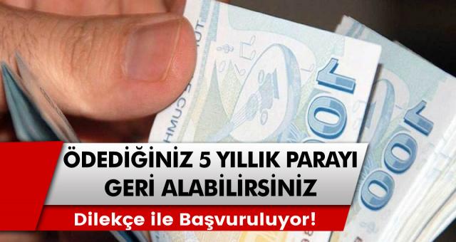 Vatandaşlar için çarpıcı açıklama: Ödenen paralar 5 yıl geriye dönük olarak alınabilecek! Dilekçe veren herkes…