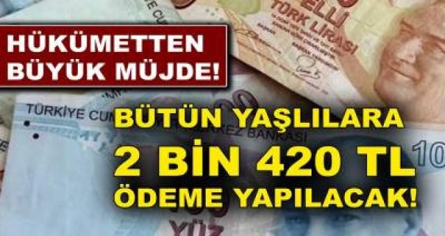 Devlet'ten Büyük Müjde geldi! Bütün Yaşlılara 2.420 TL Ödeme Yapılacak! Devletten 6 Destek Birden müjdesi Geldi!
