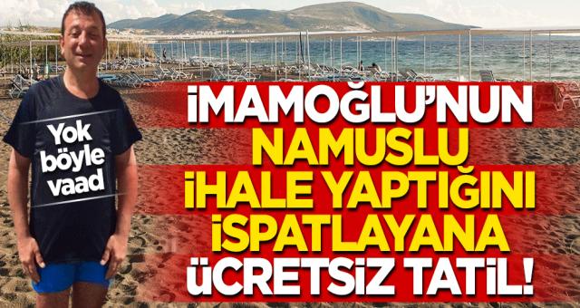 Ekrem İmamoğlu'nun dürüst olduğunu ispatla ücretsiz tatil kazan