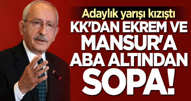 Kemal Kılıçdaroğlu kendisine rakip olarak gösterilen Ekrem İmamoğlu ve Mansur Yavaş'a gözdağı verdi