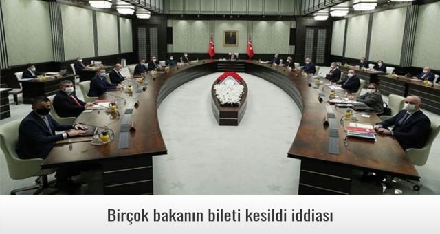 Birçok bakanın bileti kesildi iddiası