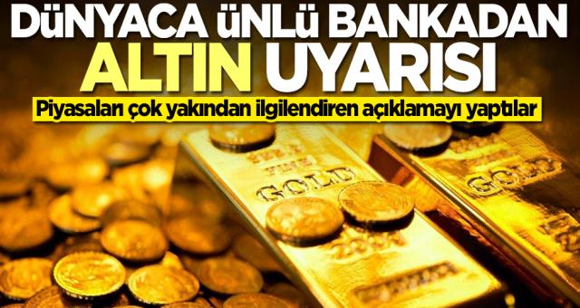 Dünyaca ünlü banka uyardı: Altın yükselecek mi? Düşecek mi?