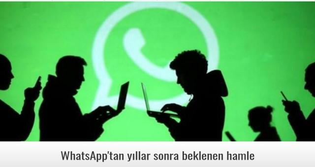 WhatsApp'tan yıllar sonra beklenen hamle
