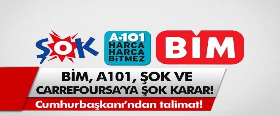 Cumhurbaşkanı'ndan talimat! BİM, A101, Şok ve CarrefourSA'ya şok karar! Ucuz market sayılarında artış olunca…
