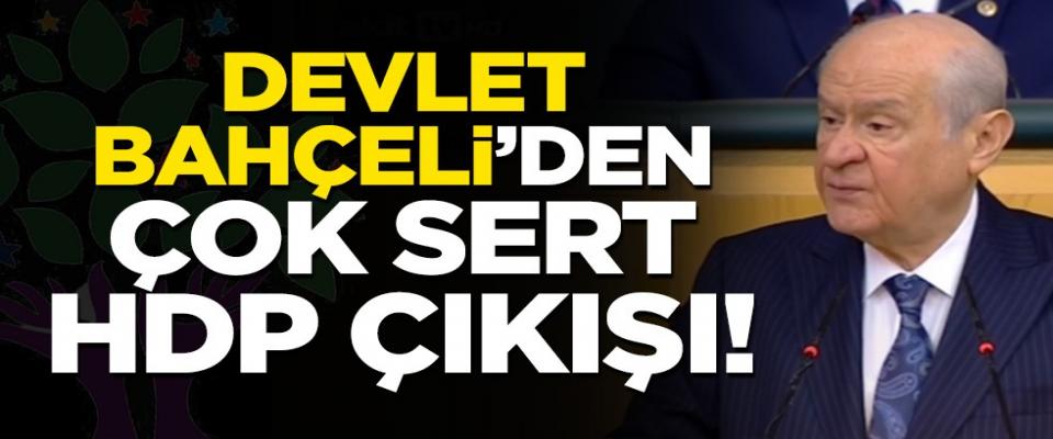 Devlet Bahçeli'den çok sert HDP çıkışı