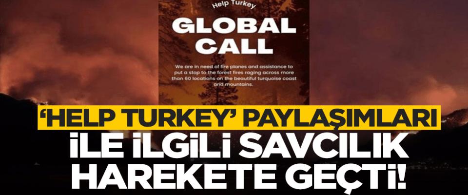 Cumhuriyet Başsavcılığı harekete geçti HELP TÜRKİYE yazanlar hakkında