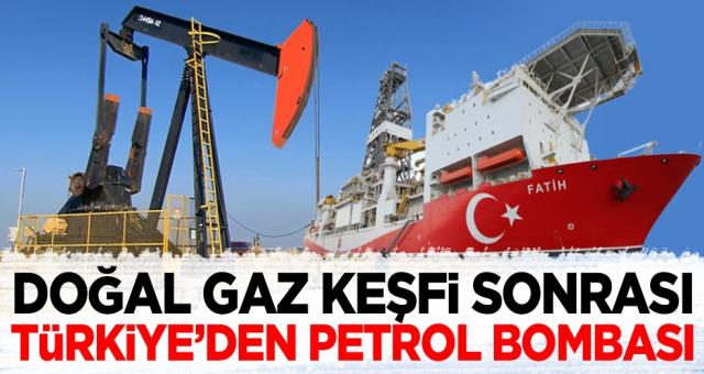 Doğal gaz keşfi sonrası Türkiye'den petrol bombası