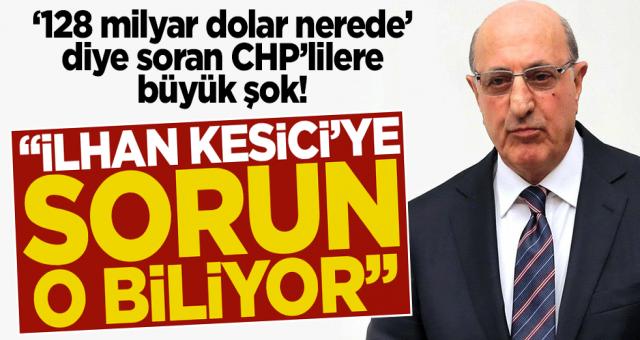 '128 milyar dolar nerede' diye soran CHP'lilere büyük şok!