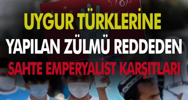 Uygur karşıtı zulmü reddeden sahte anti-emperyalizm