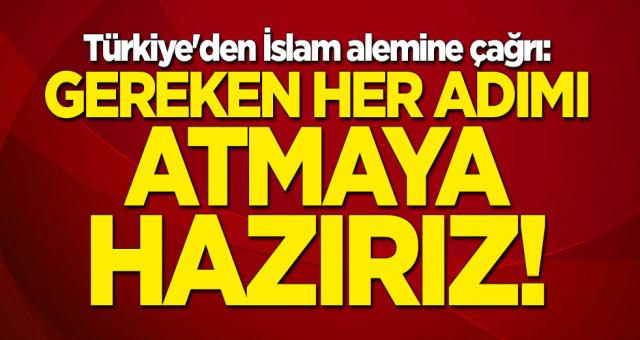Türkiye Gerekli her adımı atmaya hazırdır