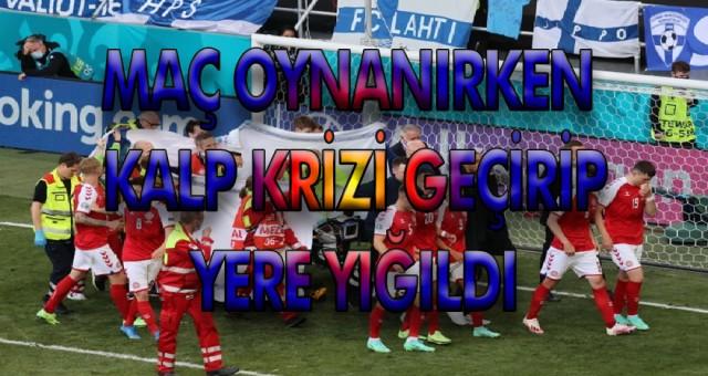 Christian Eriksen Danimarka-Finlandiya Euro 2020 maçında Kalp krizi geçirdi