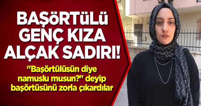 İzmir'de Baş örtülü genç kıza hain saldırı
